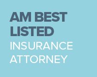 AM Best Recommended Insurance Attorney